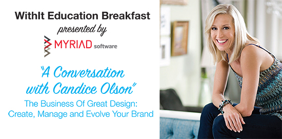SOLD OUT! - Spring Education Breakfast featuring Candice Olson presented by Myriad Software